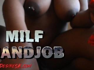 Milf and handjob desire5000...