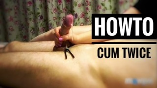 How to make him cum twice?