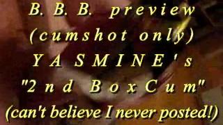B.B.B.preview: Yasmine Lafitte's 2nd BoxCum(cum only) WMV with slomo