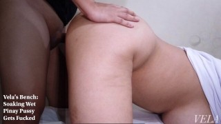 Vela's Bench: Soaking Wet Pinay Pussy Gets Fucked
