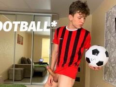 Football Teenager 18 y.o & Secret Training for Winning /Big Dick/Uncut/Hot