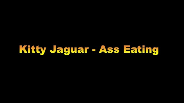 Ass Eater Kitty Jaguar 1