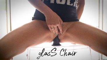 Glass Chair masturbation with black dildo and fingers until orgasm