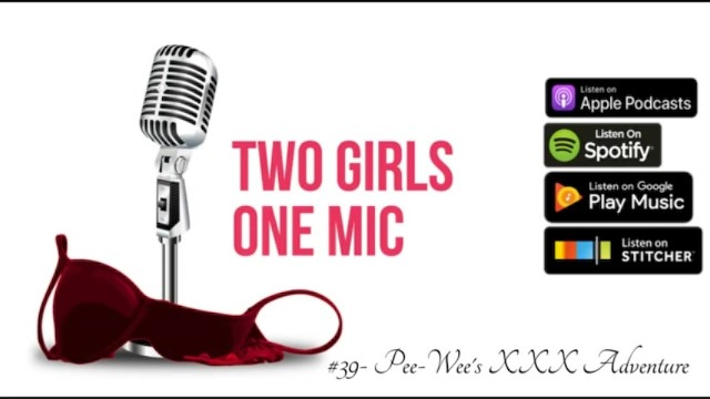 Pee wee herman tequila 39- pee-wees xxx adventure two girls one mic: the porncast
