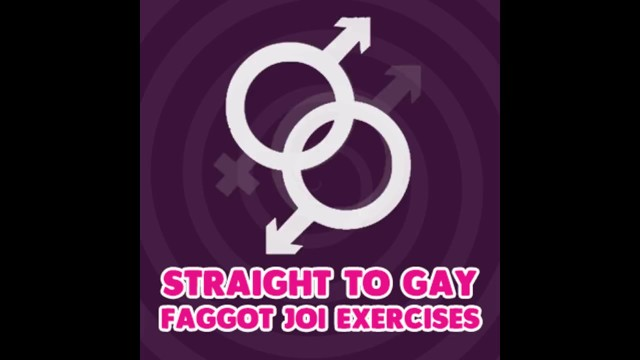 Stereotying on homosexual Straight to gay faggot joi exercises