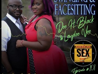 Swinging & Facesitting - American Sex Podcast