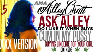 (WITH my XXXClips) AlleyChatt ASK ALLEY 5 CREAMPIES, LINGERIE,