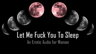 Let Me Fuck You To Bed [Erotic Audio for Women]
