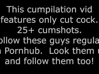 Only cumming 25 cumshots my fav pornhub stars...