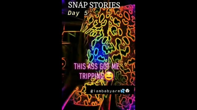 SNAPCHAT STORY DAY 5 - This Ass Got me Tripping Big 44