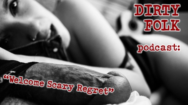Scary porn dvds Welcome, scary, regret - dirty fok podcast - harperthefox, maxmooseman