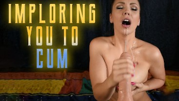 IMPLORING YOU TO CUM - ImMeganLive