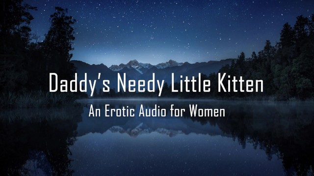 Erotic male story Daddys needy little kitten erotic audio for women dd/lg roleplay
