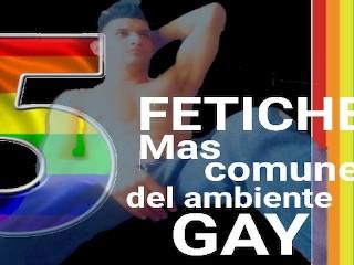 5 fetiches mas comunes en gays...