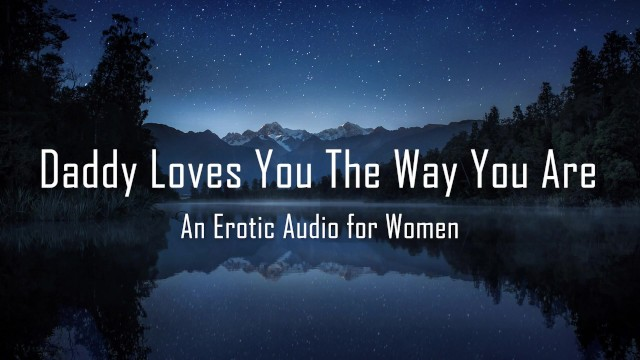 Male sub toilet training erotic literature - Daddy loves you the way you are erotic audio for women dd/lg