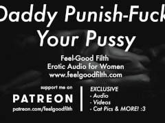 DDLG Roleplay: Daddy Punishes You With HIs Cock (Erotic Audio for Women)