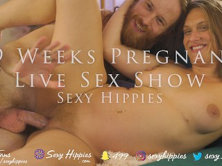 29 Weeks Pregnant Live Sex Show - Sexy Hippies