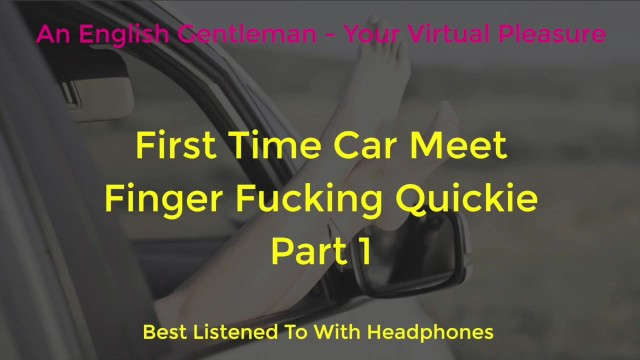Male sex with dog First time car meet finger fucking dogging - asmr - erotic audio for women