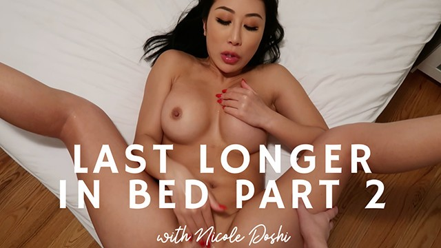 Longer lasting sex free info How to last longer in bed with nicole doshi part two