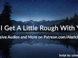Can I Get A Little Rough With You? [Erotic Audio for Women]