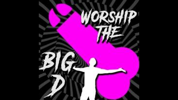 Worship the Big D