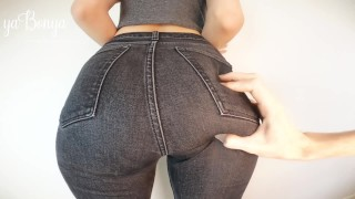 MY HUGE SEXY ASS IN JEANS