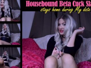 Housebound beta cuck slave stays home during my...