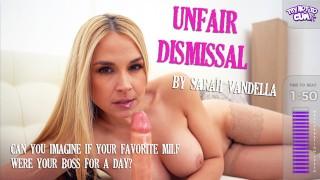 UNFAIR DISMISSAL By Sarah Vandella - TRY NOT TO CUM