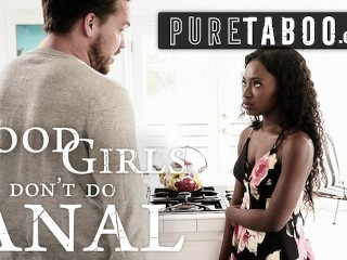Pure taboo good girls dont do anal...