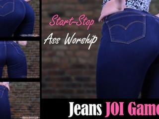 Start stop worship jeans joi game fetish instructions...