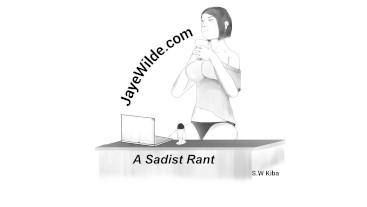 A Sadist Rant