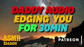Dom Daddy Edging You For 30 Minutes - Dirty Audio for Sub Girls