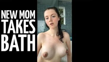 New Mom Takes a Bath