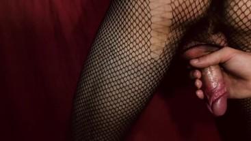 milking my cock in fishnet stockings
