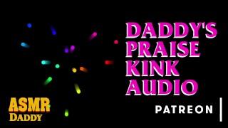 Daddy's Praise Kink Audio (Soft & Dirty ASMR Audio for Sub Sluts)
