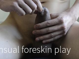 Sensual edging foreskin and ball play...