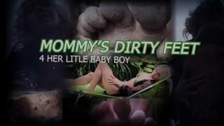 MOMMY'S DIRTY FEET