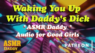 ASMR Daddy Wakes You Up With His Cock Inside You, Ruins Your Ass
