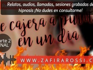 DE CAJERA A PUTITA EN UN DIA [PARTE 2 - FINAL HOT] RELATO EROTICO INTERACTIVO | ASMR | VOZ ARGENTINA