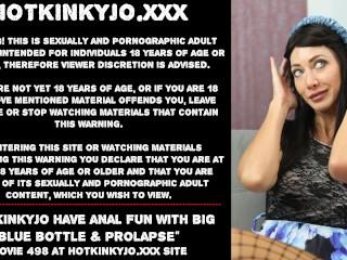 Hotkinkyjo have blue bottle prolapse...