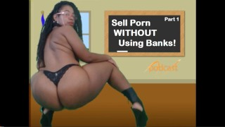 How to Sell Porn WITHOUT Using Banks or Credit/Debit Cards - Cami Creams Part 1