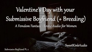 M4F Valentine's Day with your Submissive Boyfriend! with Breeding - BFE Erotic Audio for Women