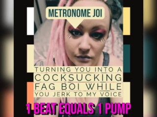 Metronome JOI Turning you into a Fag Cocksucker while you jerk off to my voice