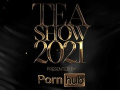 The TEA Show 2021 Presented by Pornhub