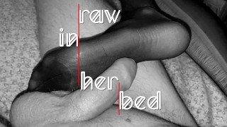 AVL# 9 RAW in her bed (nylon footjob techniques and ruined orgasms)