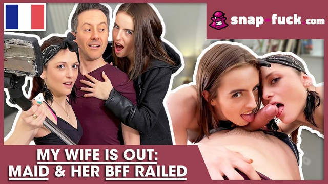 CHEATING THREESOME WITH MAID AND HER BFF (French Porn) SNAP-FUCK ...