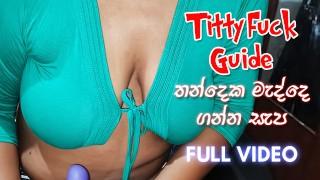 Sri lanka guide to Titty fuck, how to do it right | තන්දෙක මැද්දේ හුකලා සැපක් ගන්නේ කොහොමද
