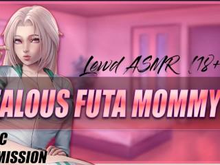 Jealous futa mommy gets lewd asmr...