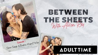ADULT TIME - Alison Rey Goes Between The Sheets with Sinn Sage - SUPER RARE SINN SAGE STRAIGHT SEX!