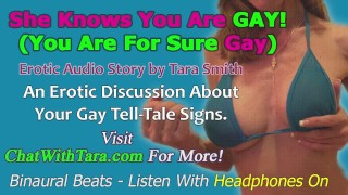 She TOTALLY Knows You R GAY! Gay Humiliation Fetish Exposure Girls Laughing Erotic Audio Tara Smith